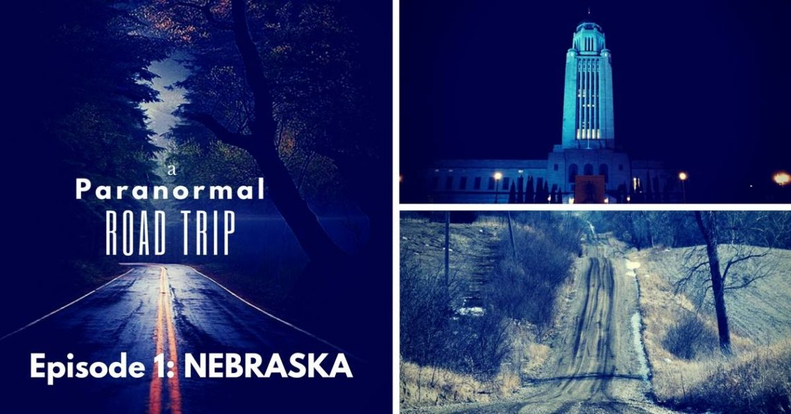 a Paranormal Road Trip podcast episode one Nebraska