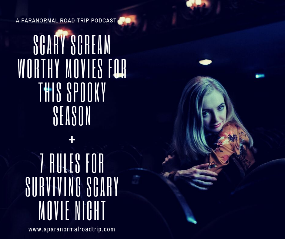 7 Rules For Surviving Scary Movie Night blog by a paranormal road trip podcast