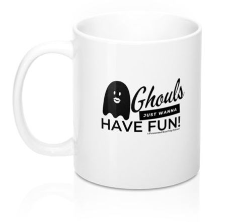 ghouls just wanna have fun mug by a paranormal road trip podcast