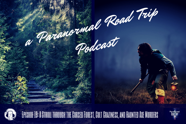 a Paranormal Road Trip episode 19